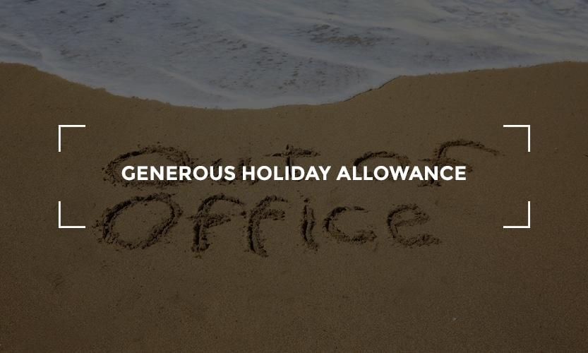 Generous holiday allowance